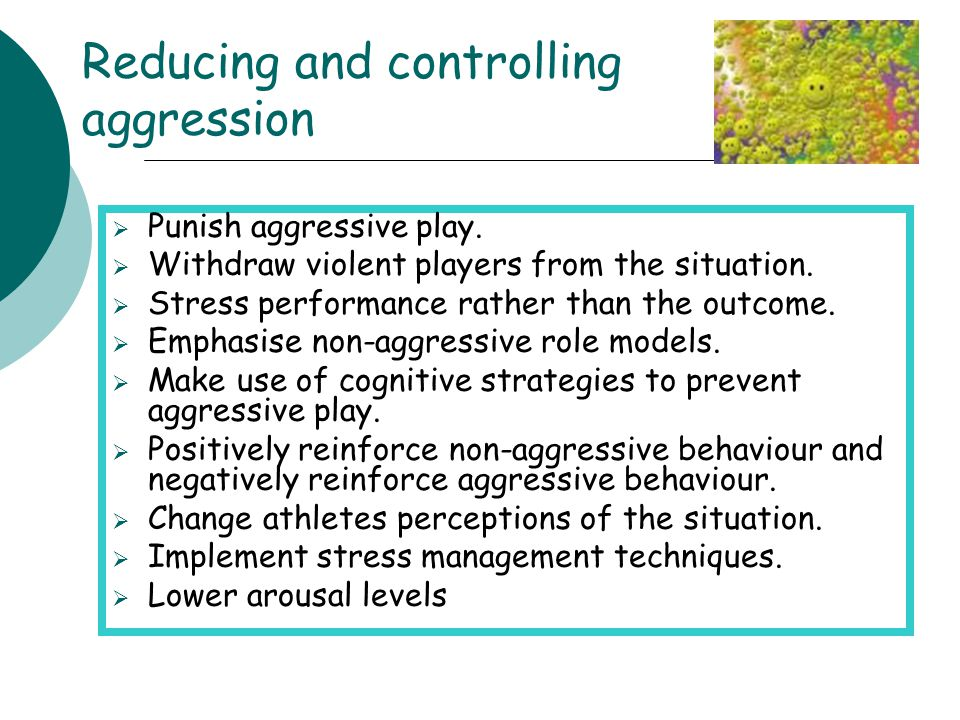 Reducing and controlling aggression
