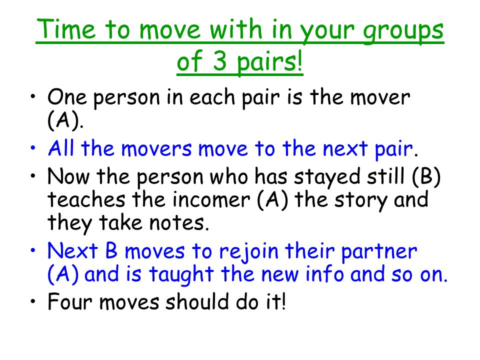 Time to move with in your groups of 3 pairs!