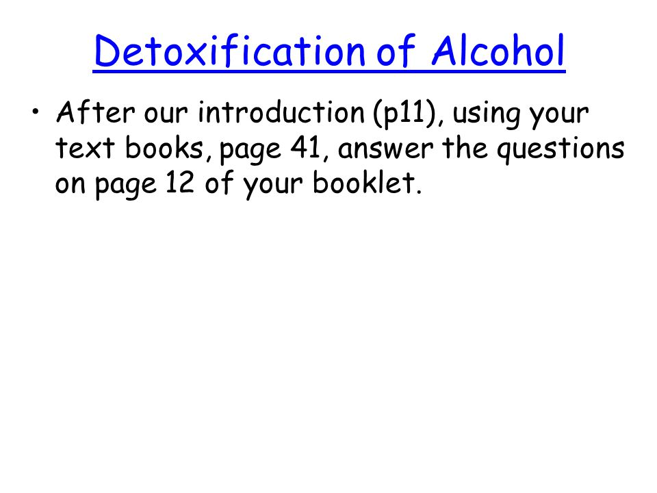 Detoxification of Alcohol