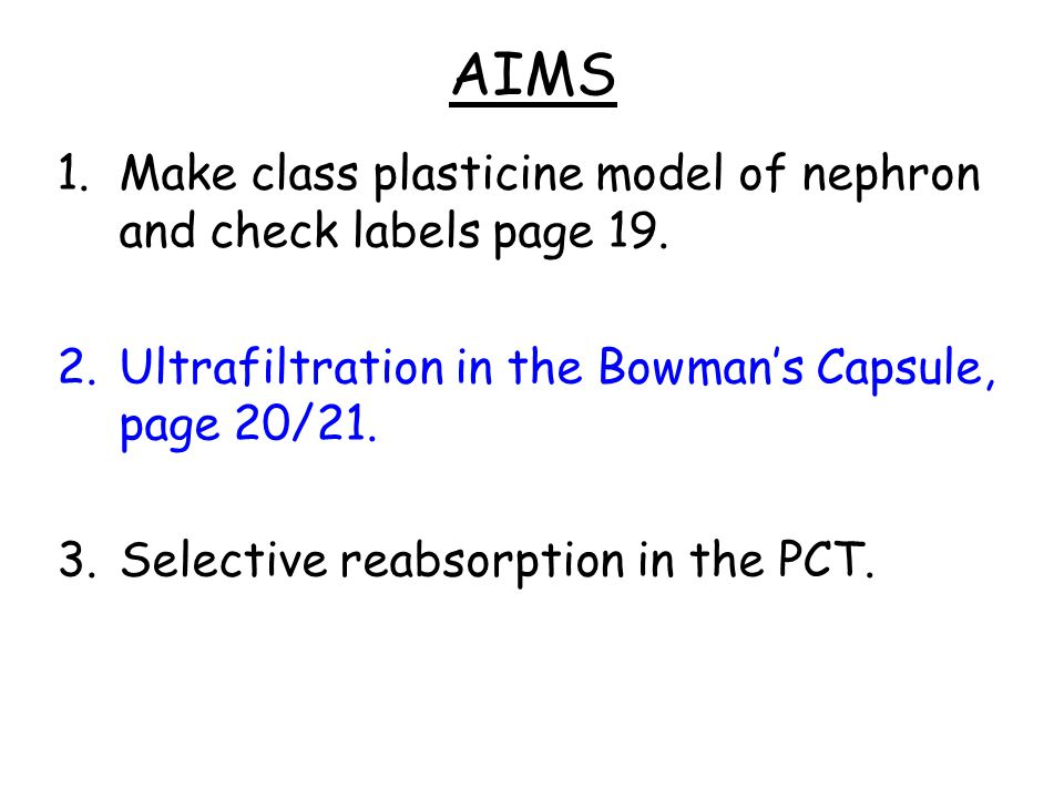 AIMS Make class plasticine model of nephron and check labels page 19.