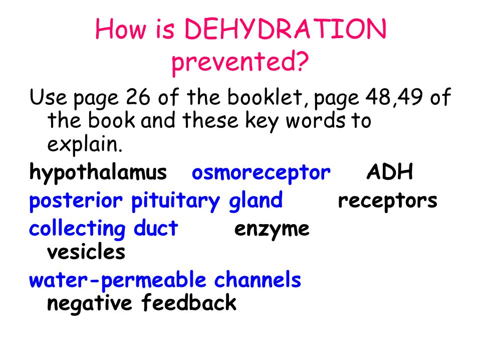 How is DEHYDRATION prevented