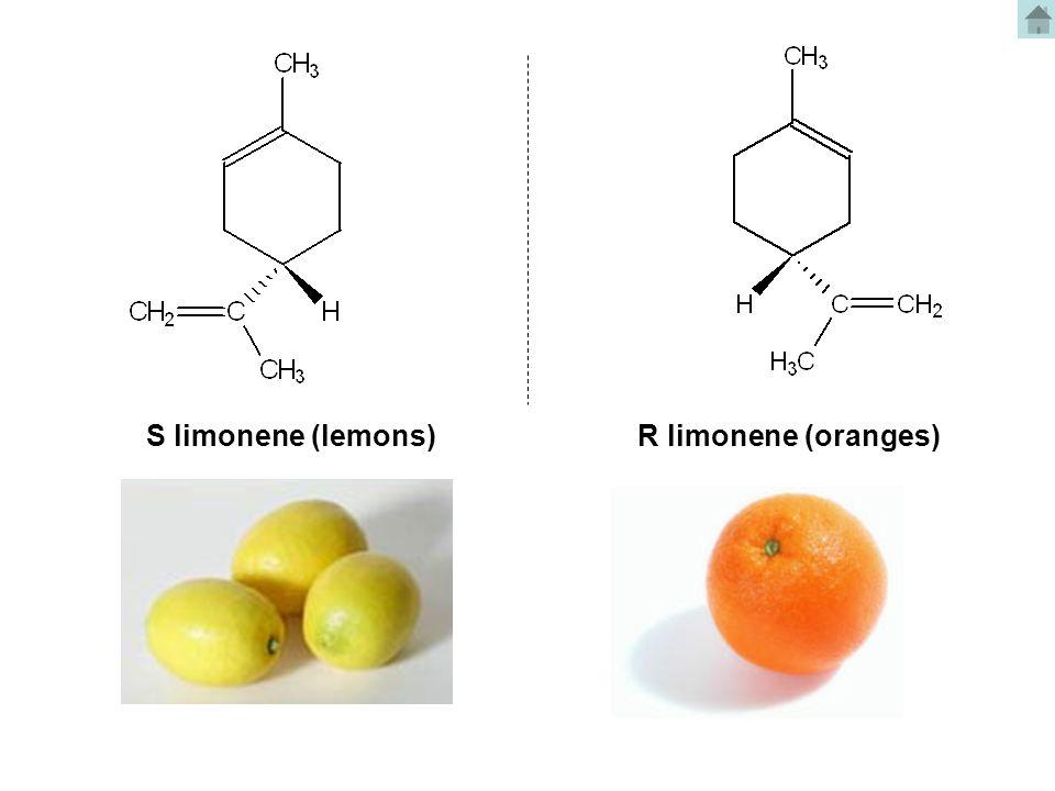 S limonene (lemons) R limonene (oranges)