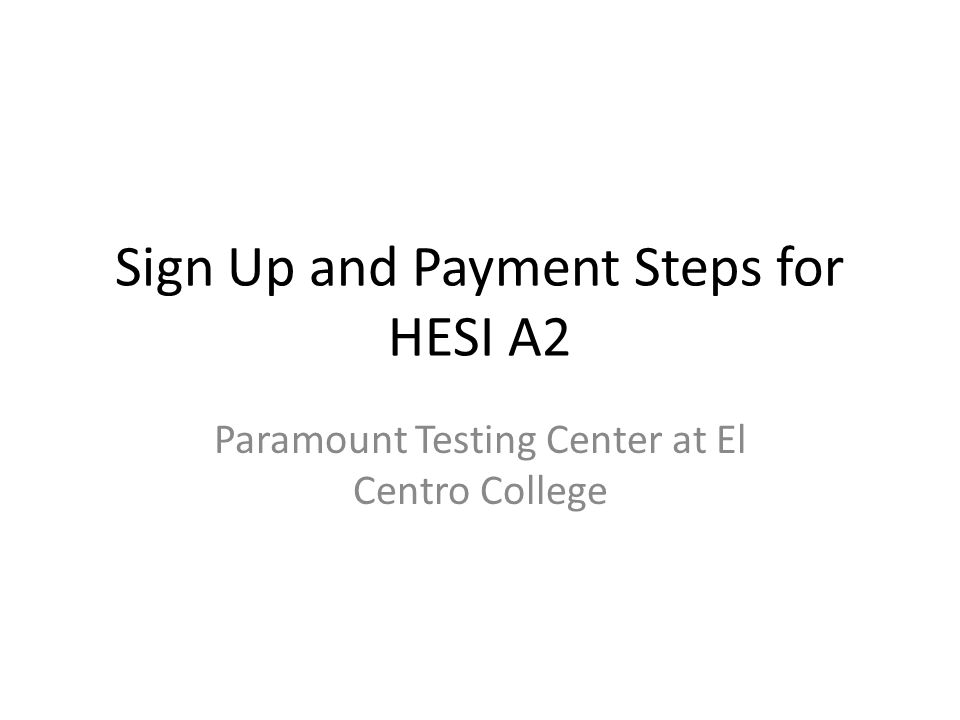 Sign Up and Payment Steps for HESI A2