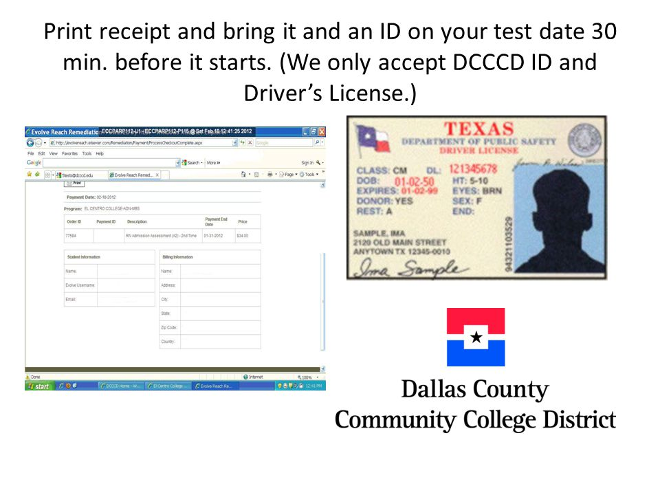 Print receipt and bring it and an ID on your test date 30 min