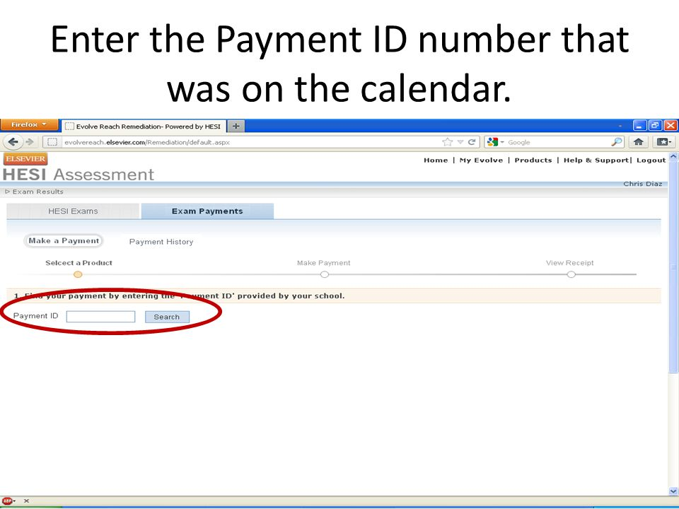 Enter the Payment ID number that was on the calendar.