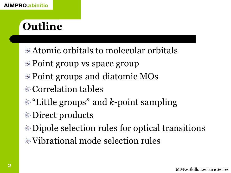 Outline Atomic orbitals to molecular orbitals