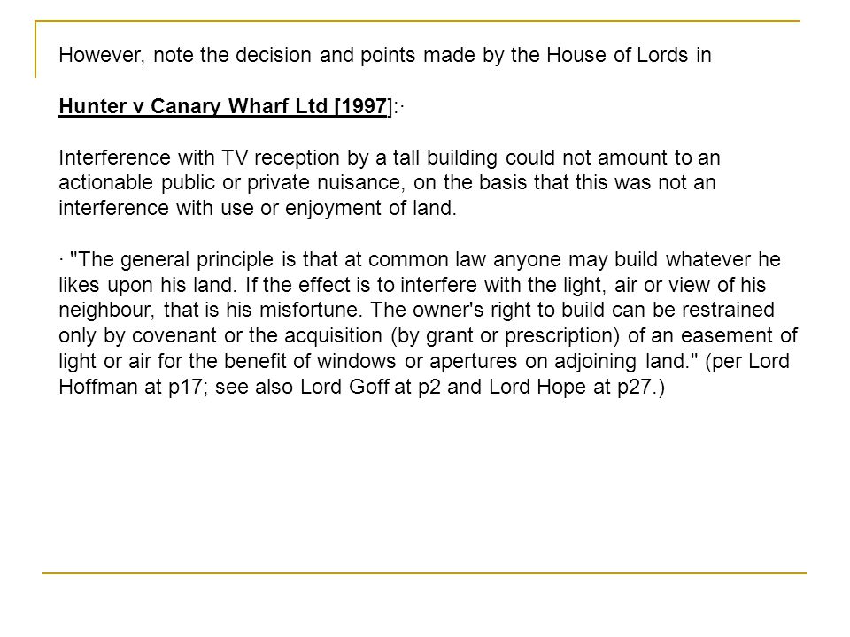 However, note the decision and points made by the House of Lords in