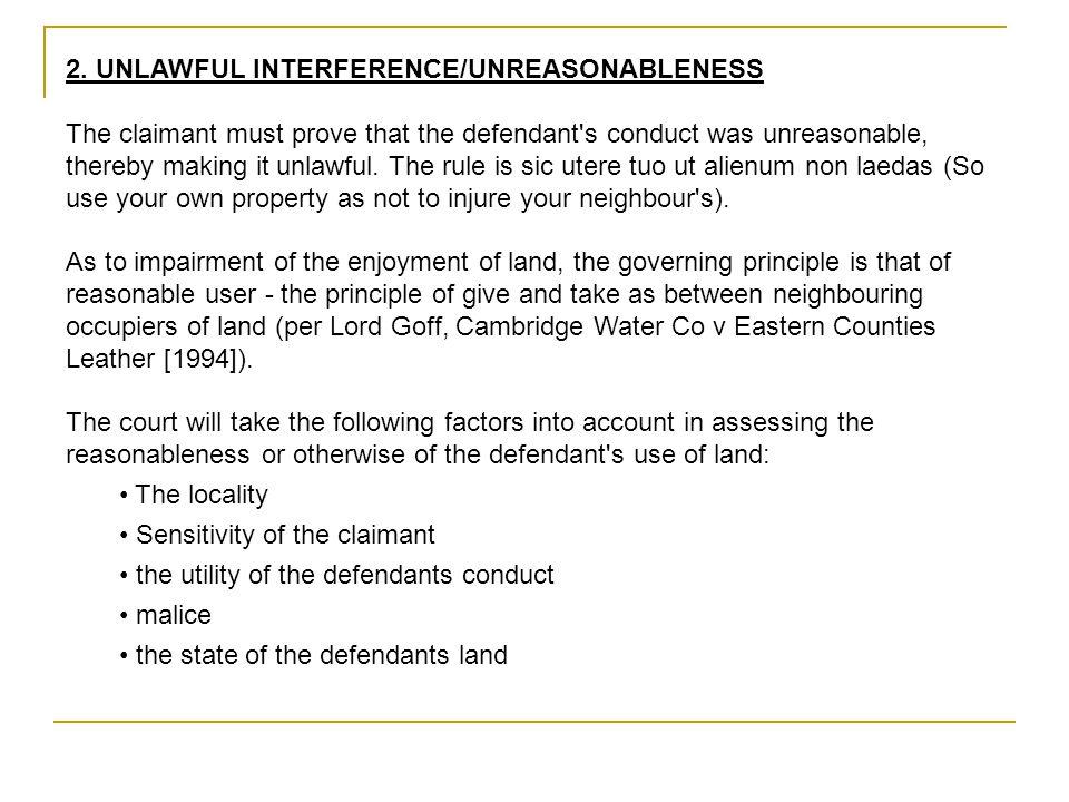 2. UNLAWFUL INTERFERENCE/UNREASONABLENESS