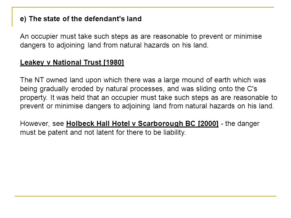 e) The state of the defendant s land