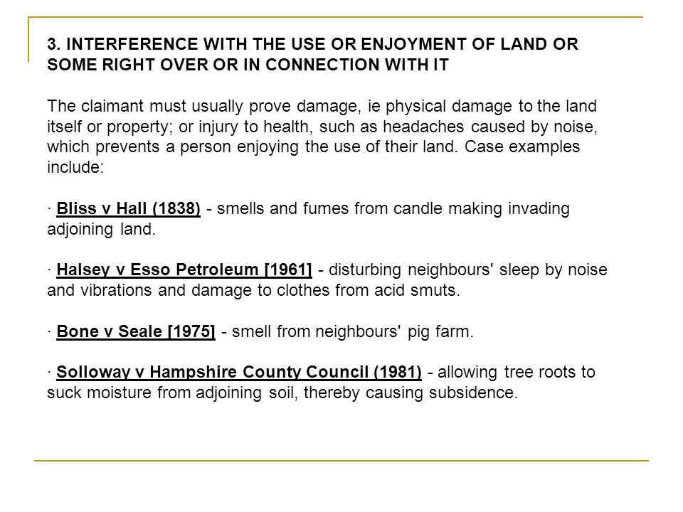 3. INTERFERENCE WITH THE USE OR ENJOYMENT OF LAND OR SOME RIGHT OVER OR IN CONNECTION WITH IT
