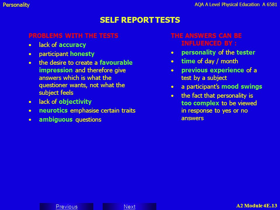 SELF REPORT TESTS PROBLEMS WITH THE TESTS lack of accuracy