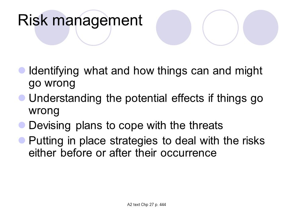 Risk management Identifying what and how things can and might go wrong