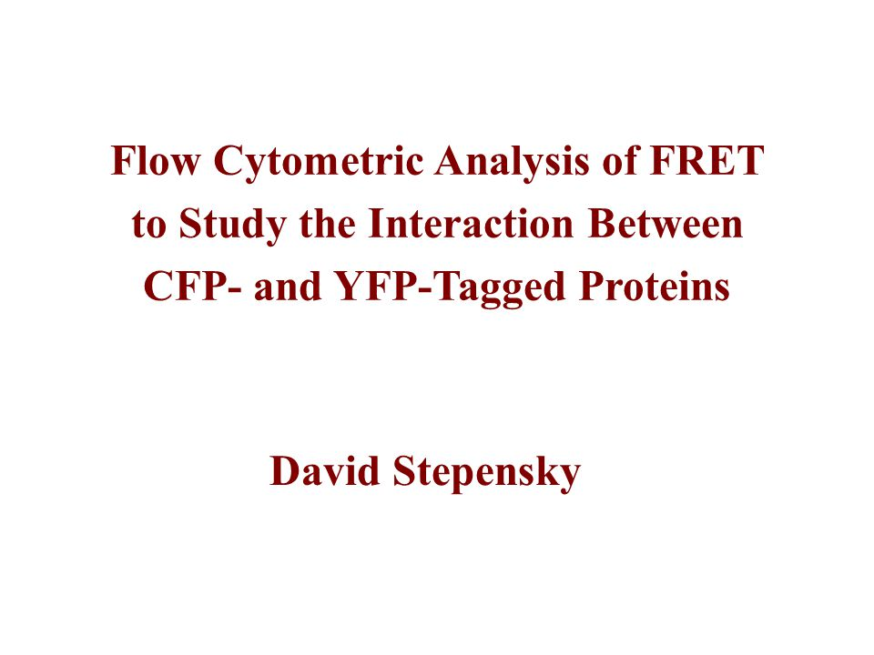 Flow Cytometric Analysis of FRET to Study the Interaction Between CFP- and YFP-Tagged Proteins