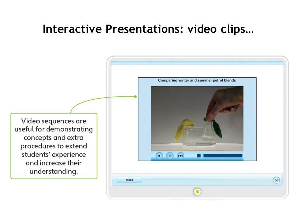 Interactive Presentations: video clips…