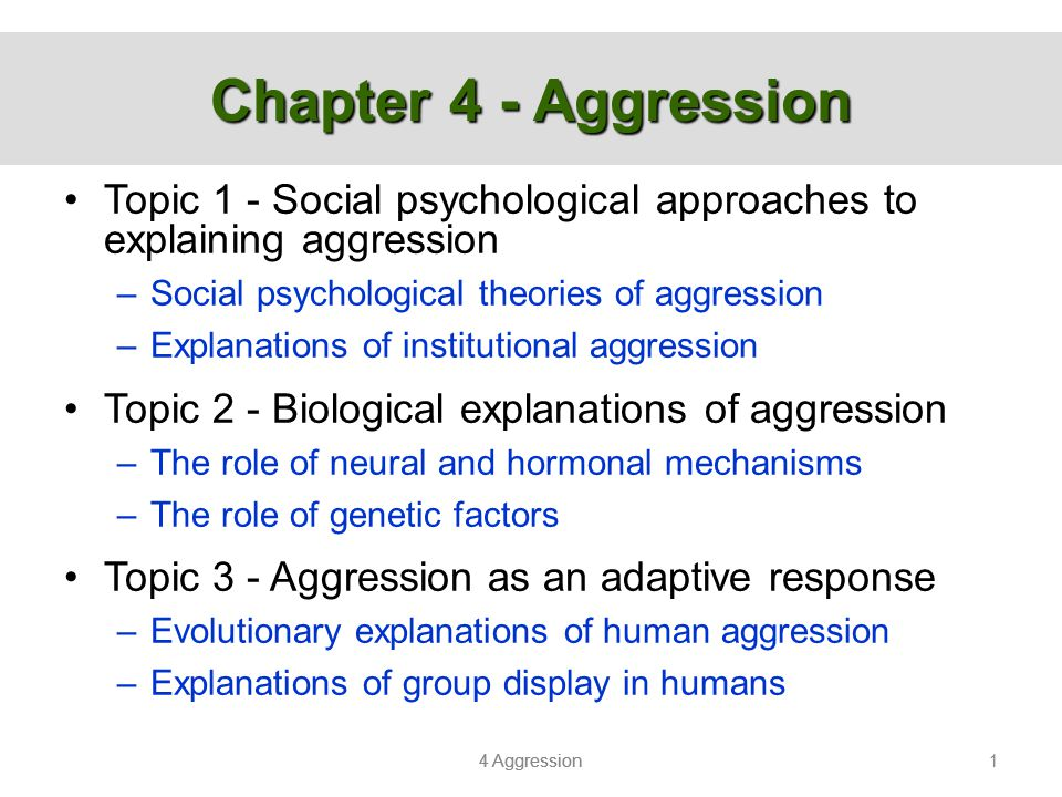 chapter 4 aggression topic 1 social psychological approaches to explaining aggression social psychological