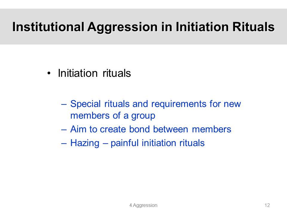 Institutional Aggression in Initiation Rituals