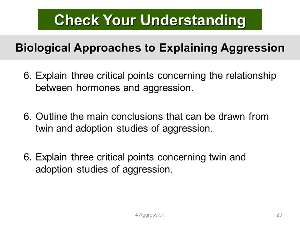 Biological Approaches to Explaining Aggression