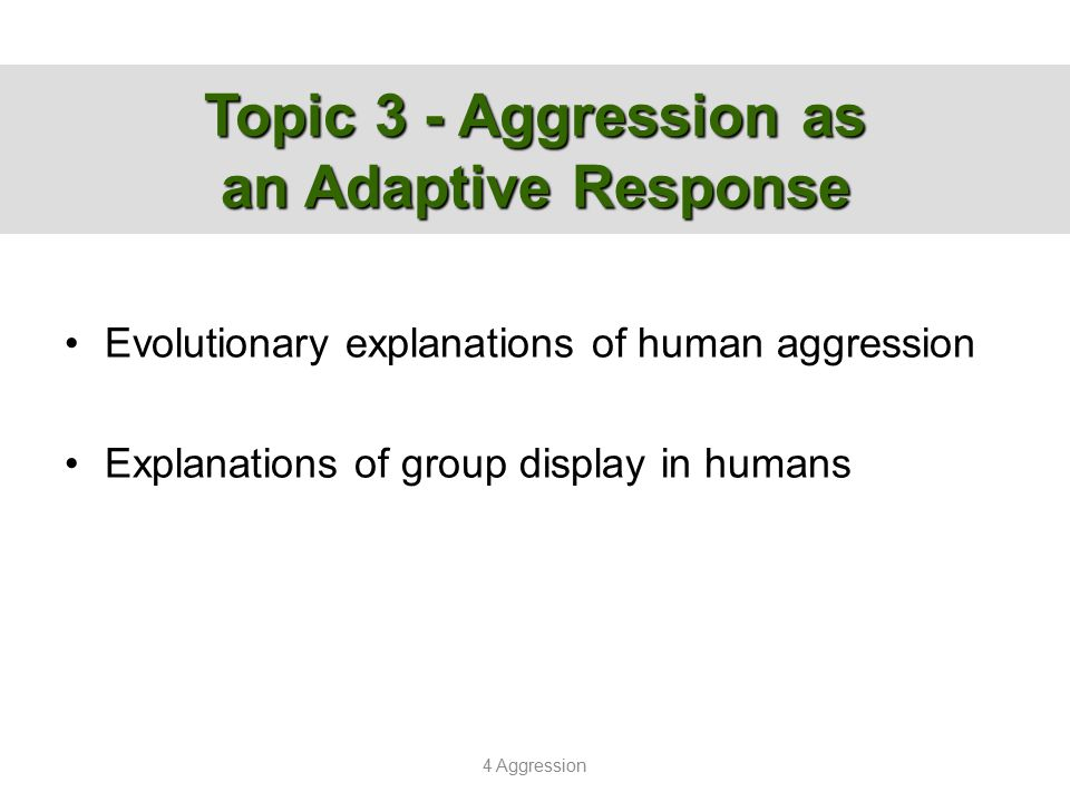 Topic 3 - Aggression as an Adaptive Response