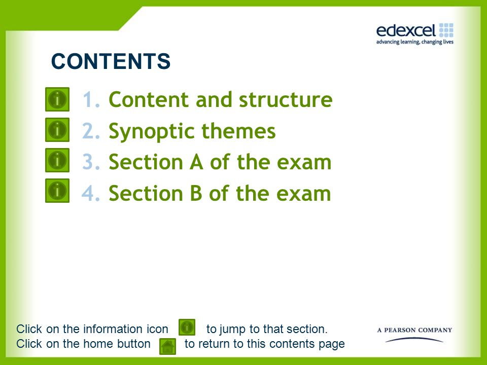 CONTENTS Content and structure Synoptic themes Section A of the exam