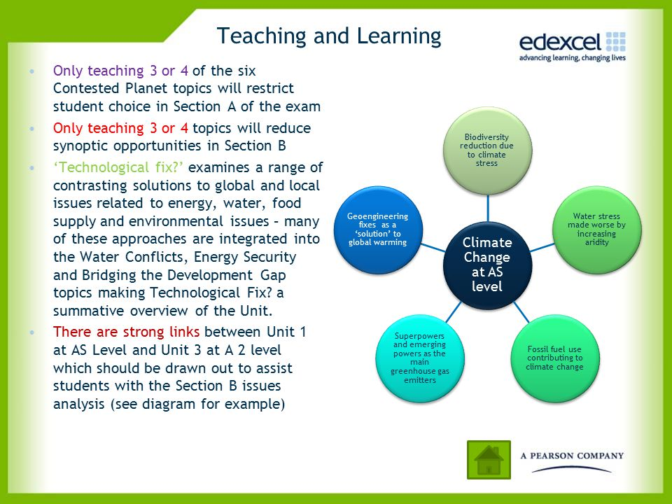 Teaching and Learning Only teaching 3 or 4 of the six Contested Planet topics will restrict student choice in Section A of the exam.