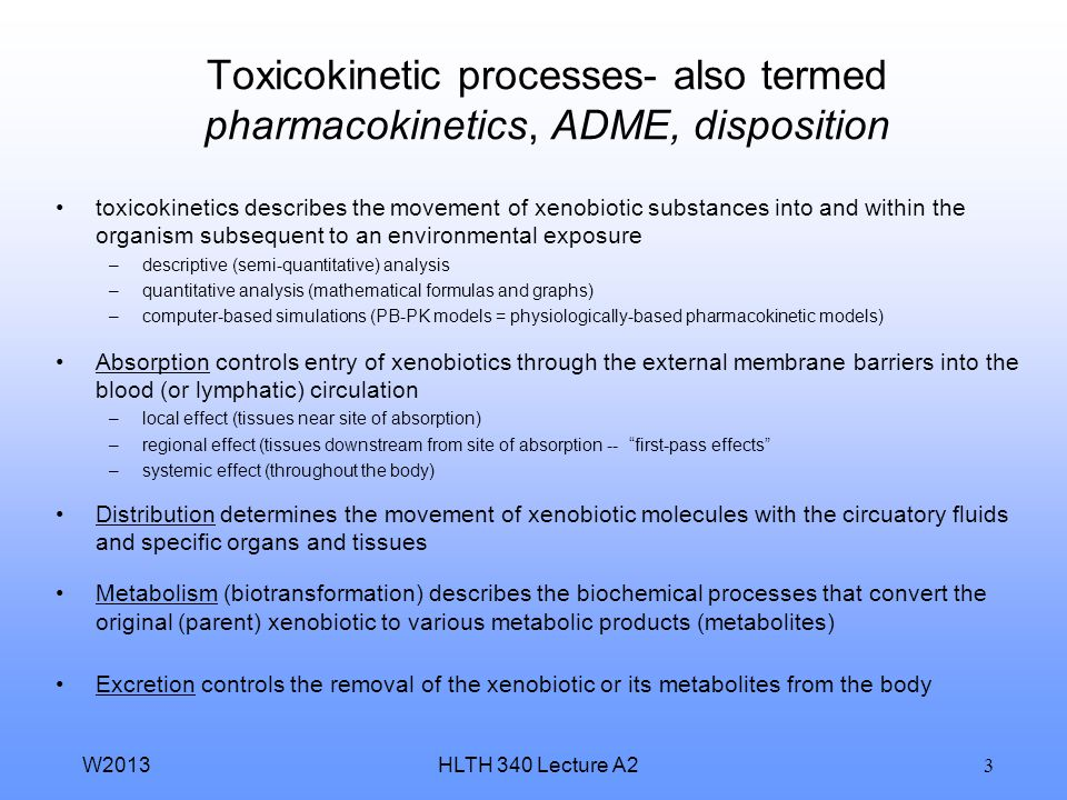 Toxicokinetic processes- also termed pharmacokinetics, ADME, disposition