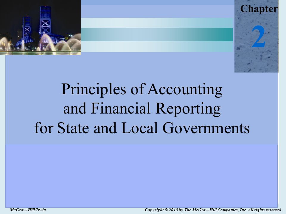 Chapter 2. Principles of Accounting and Financial Reporting for State and Local Governments. McGraw-Hill/Irwin.
