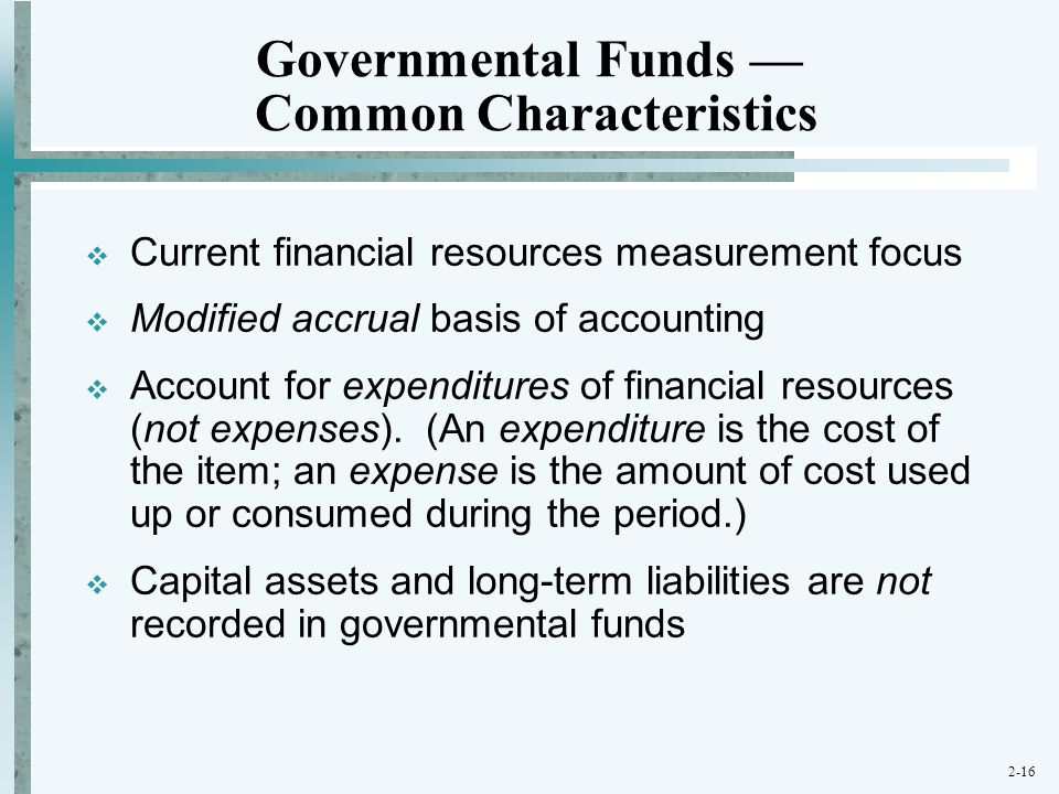 Governmental Funds — Common Characteristics