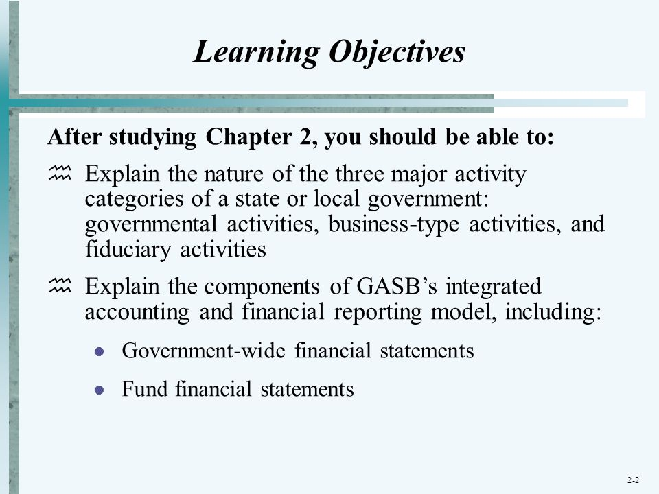 Learning Objectives After studying Chapter 2, you should be able to: