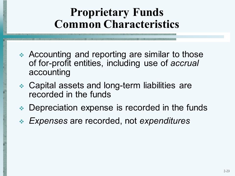 Proprietary Funds Common Characteristics