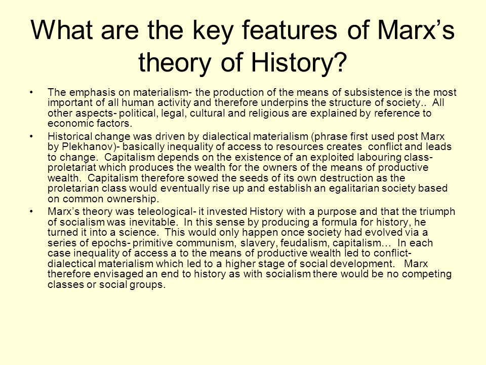 What are the key features of Marx's theory of History