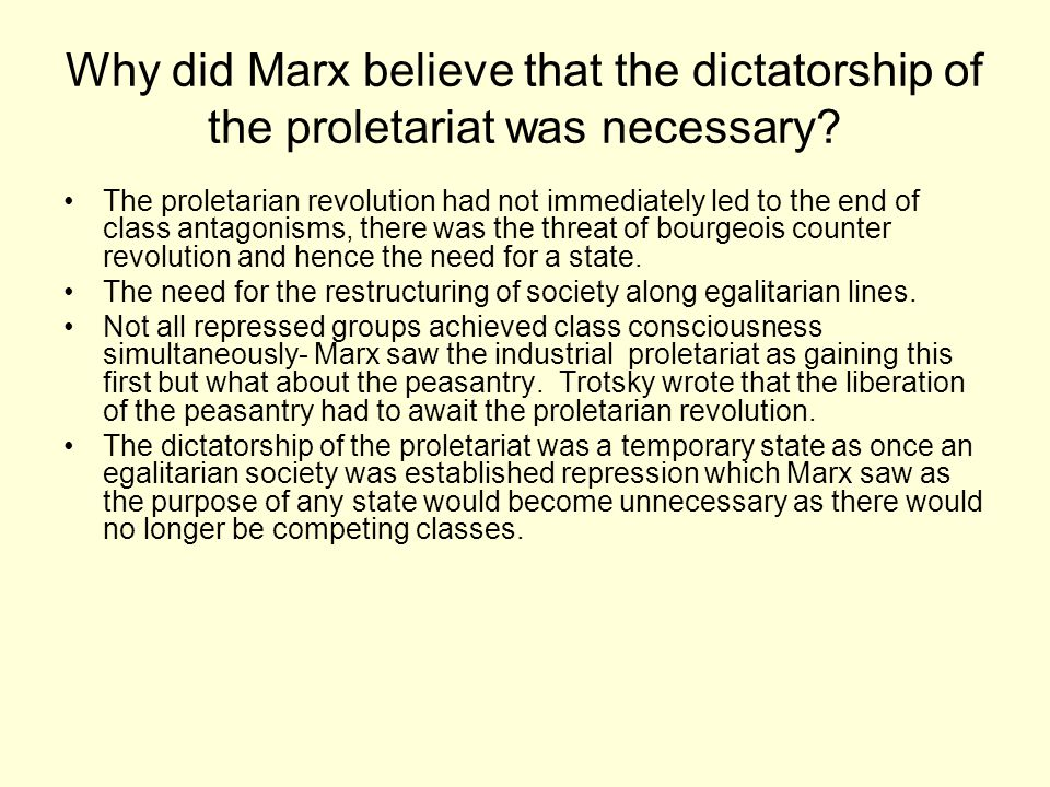 Why did Marx believe that the dictatorship of the proletariat was necessary