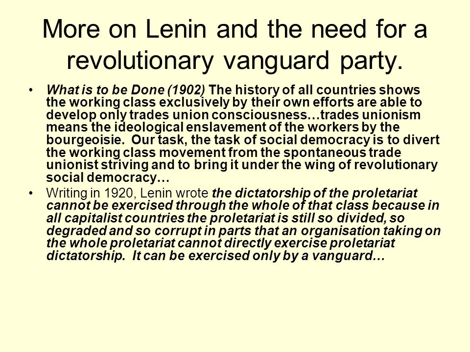 More on Lenin and the need for a revolutionary vanguard party.