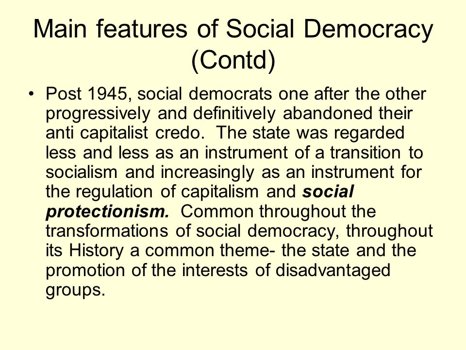 Main features of Social Democracy (Contd)