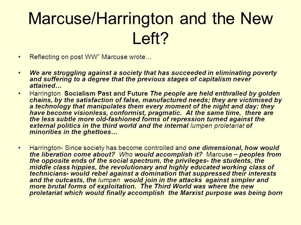 Marcuse/Harrington and the New Left