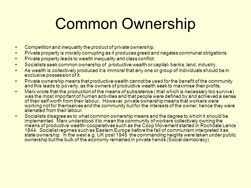 Common Ownership Competition and inequality the product of private ownership.