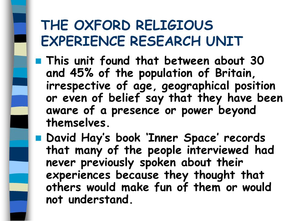 THE OXFORD RELIGIOUS EXPERIENCE RESEARCH UNIT