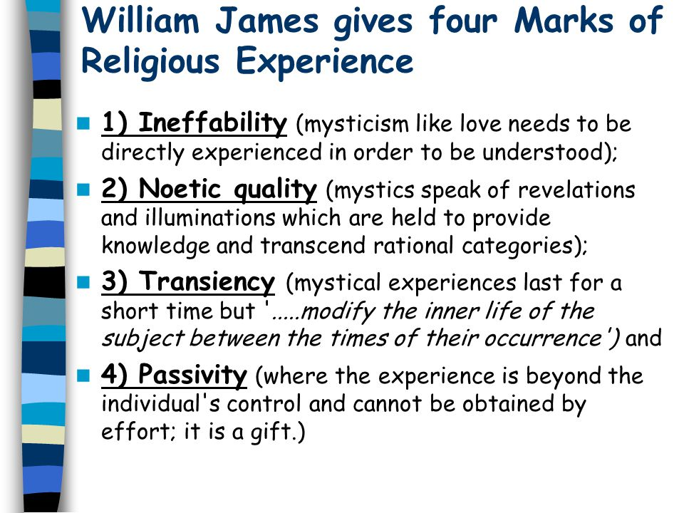 William James gives four Marks of Religious Experience