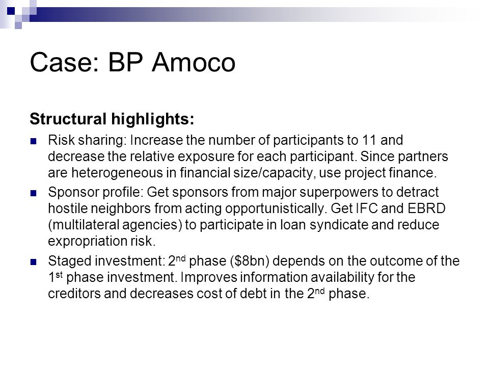 Case: BP Amoco Structural highlights: