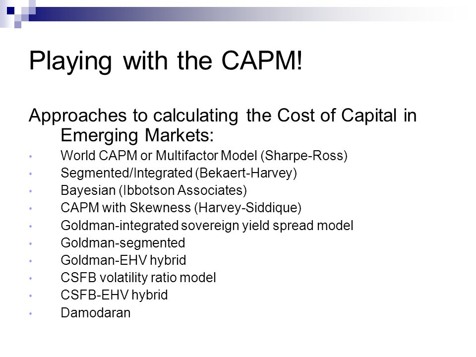 Playing with the CAPM! Approaches to calculating the Cost of Capital in Emerging Markets: World CAPM or Multifactor Model (Sharpe-Ross)