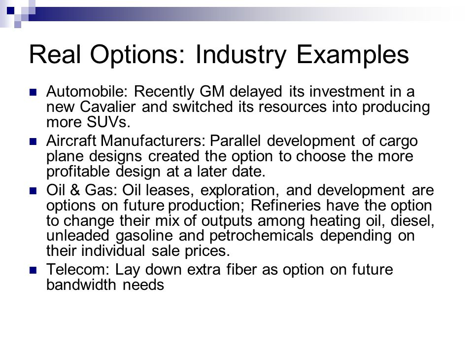 Real Options: Industry Examples