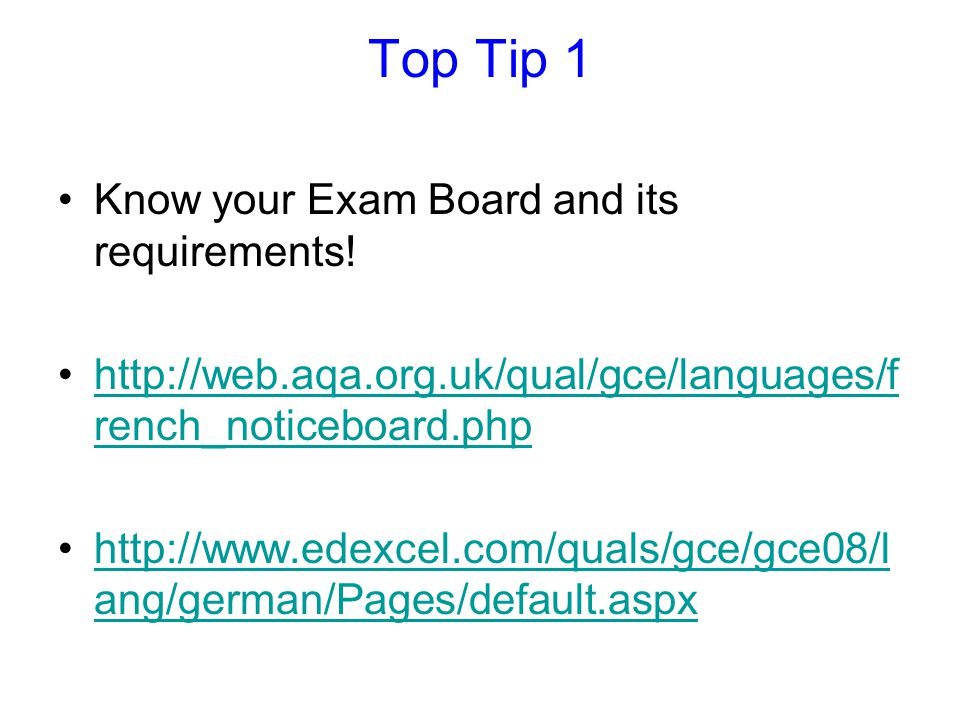 Top Tip 1 Know your Exam Board and its requirements!