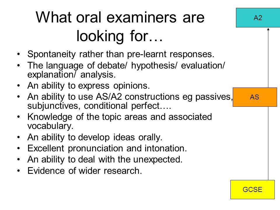 What oral examiners are looking for…