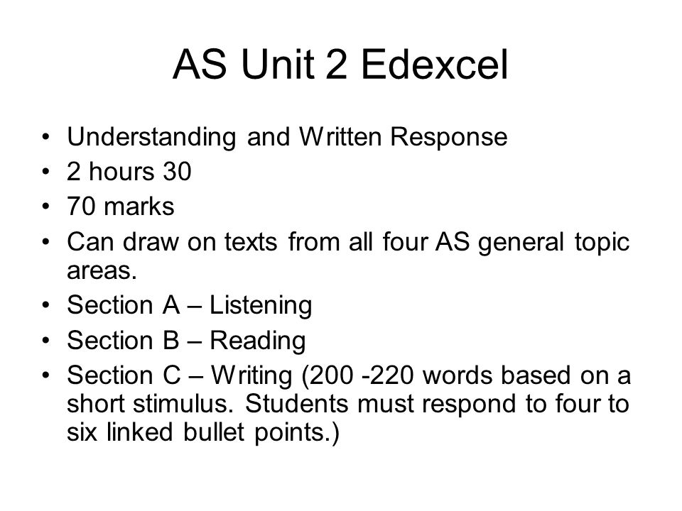 AS Unit 2 Edexcel Understanding and Written Response 2 hours 30