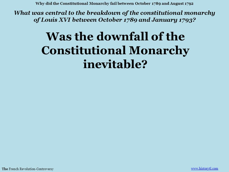 Was the downfall of the Constitutional Monarchy inevitable
