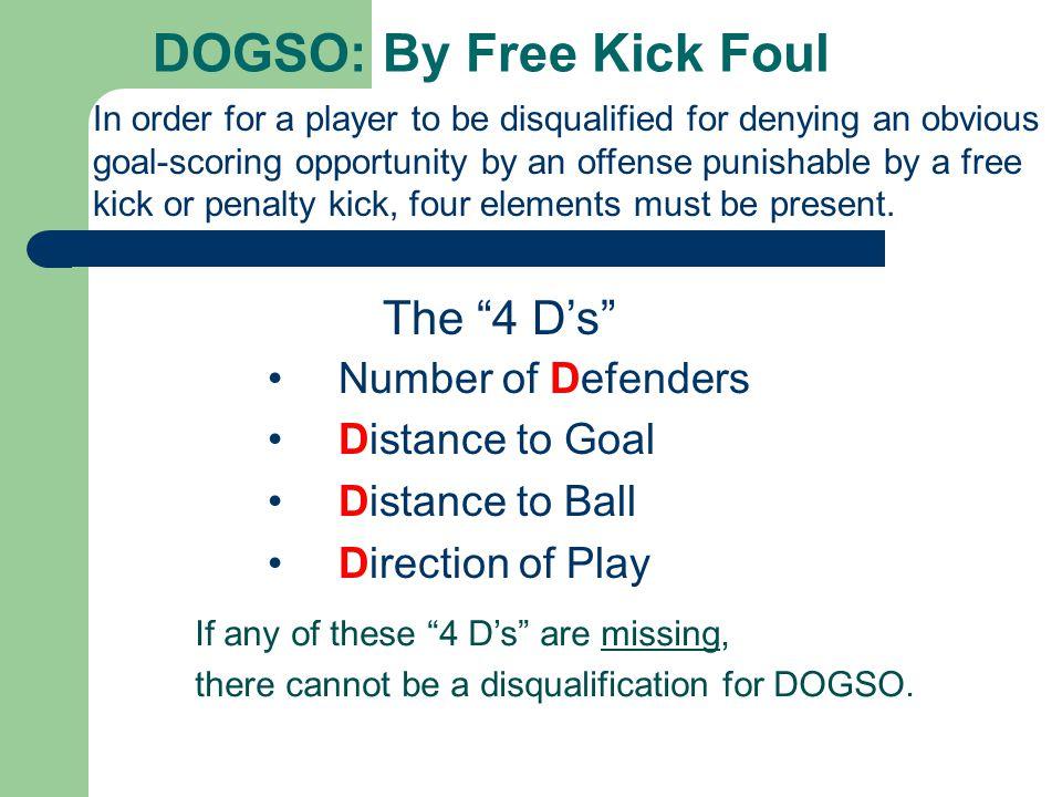 DOGSO: By Free Kick Foul