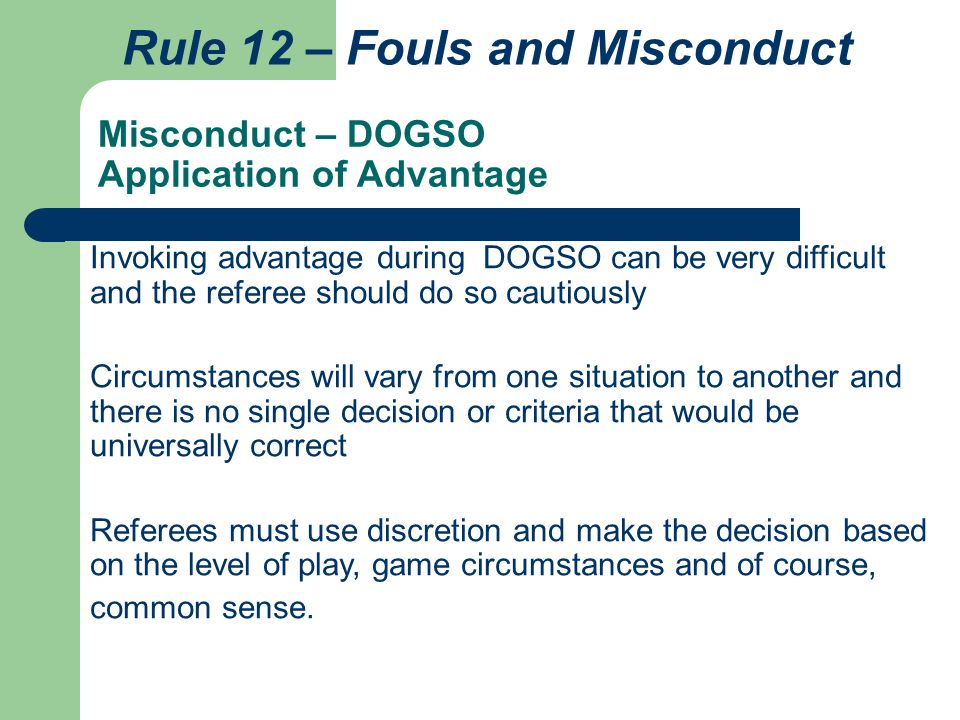 Misconduct – DOGSO Application of Advantage