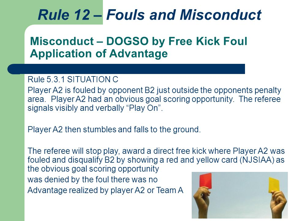Misconduct – DOGSO by Free Kick Foul Application of Advantage