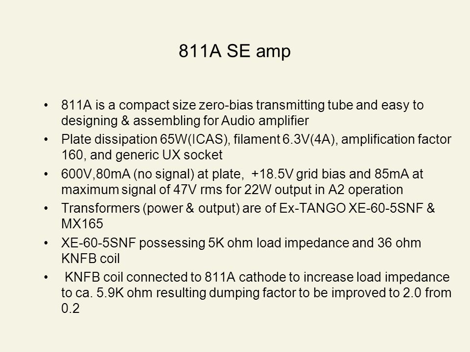 811A SE amp 811A is a compact size zero-bias transmitting tube and easy to designing & assembling for Audio amplifier.