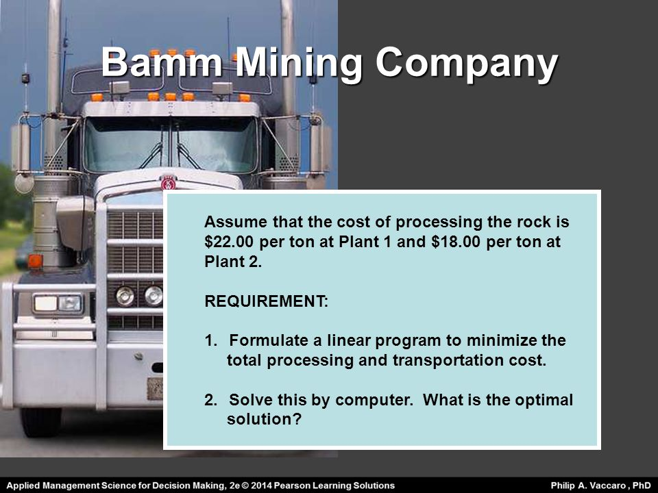 Bamm Mining Company Assume that the cost of processing the rock is