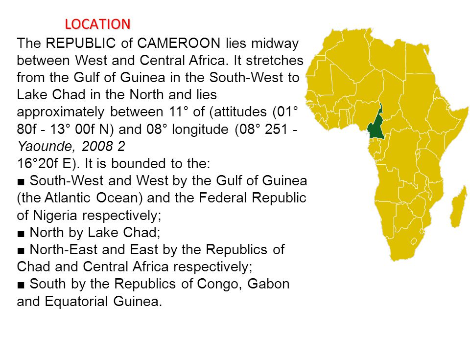 Location The REPUBLIC of CAMEROON lies midway